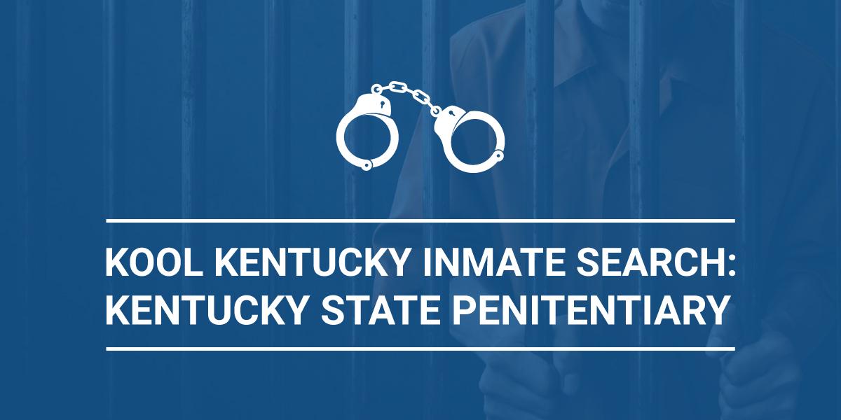 KOOL Kentucky Inmate Search: Kentucky State Penitentiary