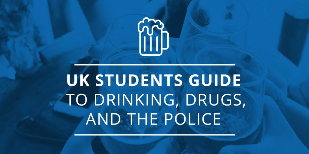 UK Students Guide to Drinking, Drugs, and the Police
